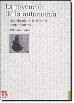 La invención de la autonomía : Una historia de la filosofía moral moderna