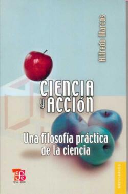 Ciencia y acción : Una filosofía práctica de la ciencia