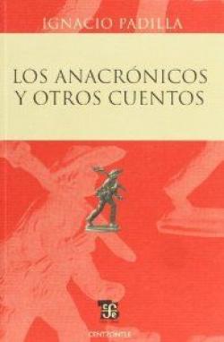 Los anacrónicos y otros cuentos
