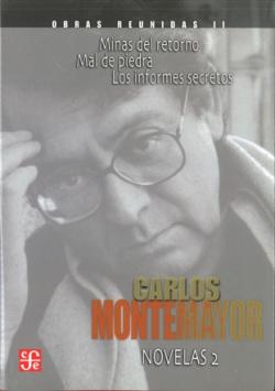 Obras reunidas, II : Novelas, 2 : Minas del retorno / Mal de piedra / Los informes secretos