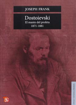 Dostoievski : El manto del profeta 1871-1881