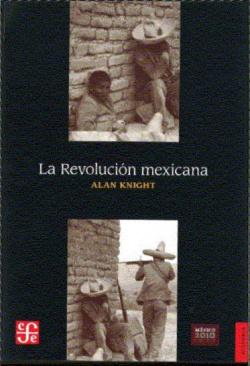 La Revolución mexicana. Del Porfiriato al nuevo régimen constitucional