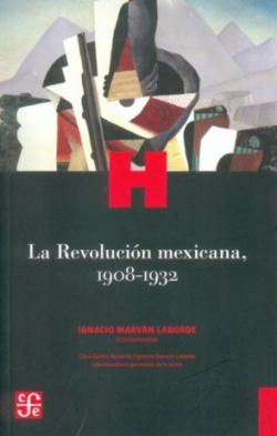 La Revolución Mexicana, 1908-1932