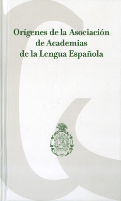 Orígenes de la Asociación de Academias de la Lengua Española