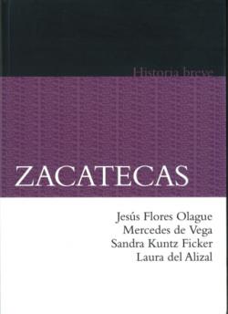 Zacatecas. Historia breve