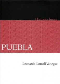 Puebla. Historia breve
