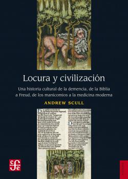 Locura y civilización. Una historia cultural de la demencia, de l