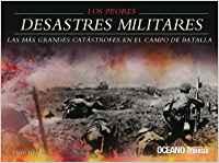 Los peores desastres militares