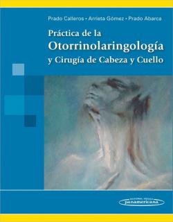 Pr�ctica de la Otorrinolaringolog�a y Cirug�a de Cabeza y Cuello.