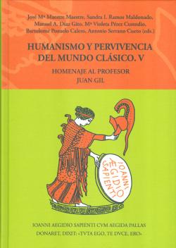 Humanismo y pervivencia del mundo clásico V. Homenaje al profesor Juan Gil. Vol. 5