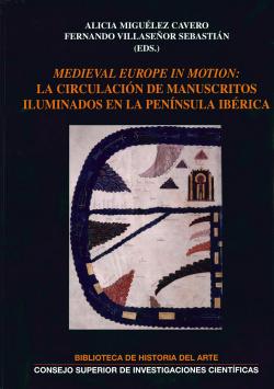 MEDIEVAL EUROPE IN MOTION: LA CIRCULACIÓN DE MANUSCRITOS ILUMINADOS EN LA PENÍNS