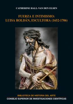 Fuerza e intimismo : Luisa Roldán, escultora (1652-1706)