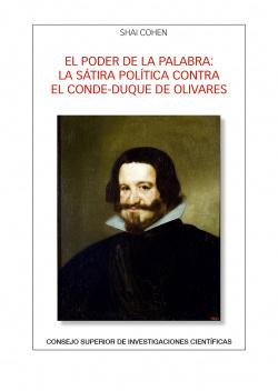 El poder de la palabra : la sátira política contra el conde-duque de Olivares