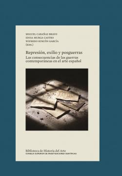 Represión, exilio y posguerras : las consecuencias de las guerras contemporáneas en el arte español