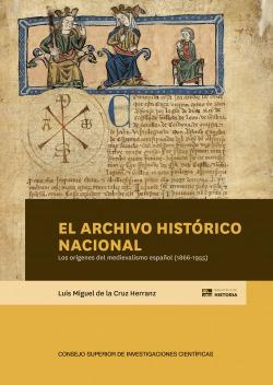 El Archivo Histórico Nacional : los orígenes del medievalismo español (1866-1955)