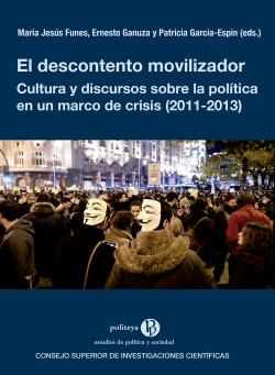 El descontento movilizador : cultura y discursos sobre la política en un marco de crisis (2011-2013)