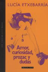 Amor, Curiosidad, Prozac y Dudas