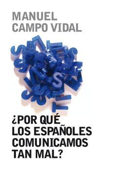 ¿Por qué los españoles comunicamos tan mal?