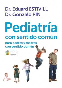 Pediatría con sentido común para padres y madres con sentido común