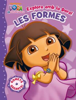 Explora amb la Dora! Les formes (Dora l'Exploradora)