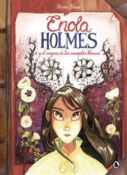 Enola Holmes y el enigma de las amapolas blancas (Enola Holmes. L