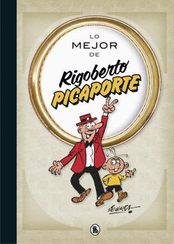 Lo mejor de Rigoberto Picaporte (Lo mejor de...)