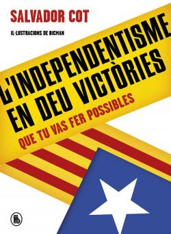L'independentisme en deu victòries (que tu vas fer possibles)