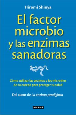 El factor microbio y las encimas sanadoras