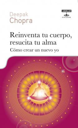 Reinventa tu cuerpo, resucita tu alma