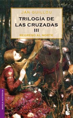 Trilogía de las Cruzadas III. Regreso al Norte