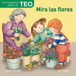 Mira las flores