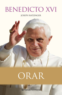 ORAR (BENEDICTO XVI)