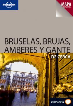 Bruselas, Brujas, Amberes y Gante De cerca