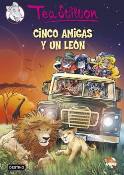 TEA STILTON 17 CINCO AMIGAS Y UN LEON