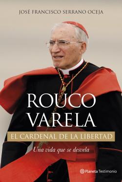 Rouco Varela, el cardenal de la libertad