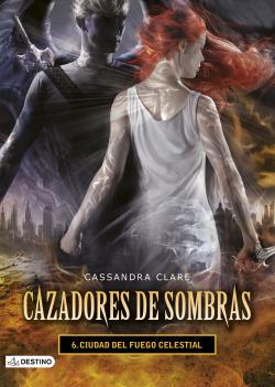 Cazadores de sombras: ciudad del fuego celestial