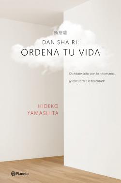 DAN-SHA-RI:ORDENA TU VIDA