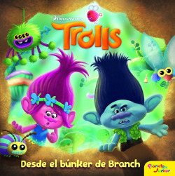 TROLLS. DESDE EL BUNKER DE BRANCH