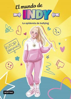 El Mundo de Indy. La epidemia de bullying
