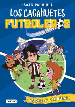 Cacahuetes futboleros 4. ¡A por el mundial!