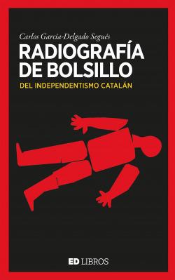 RADIOGRAFÍA DE BOLSILLO DEL SEPARATISMO CATALÁN