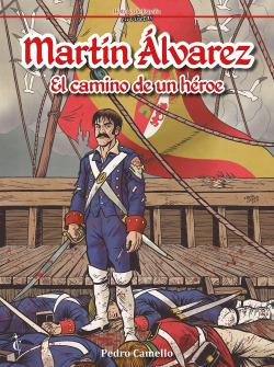 Martín Álvarez. El camino de un héror