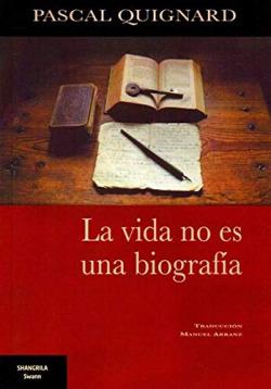La vida no es una biografía