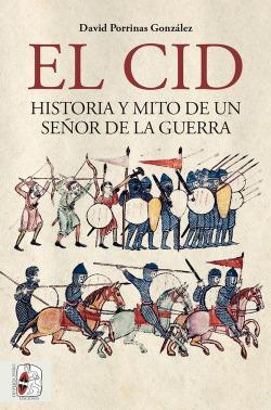 Cid, el: historia y mito de un señor de la guerra