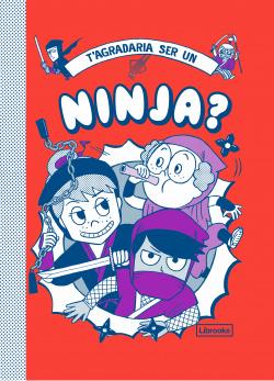 T'agradaria ser un ninja