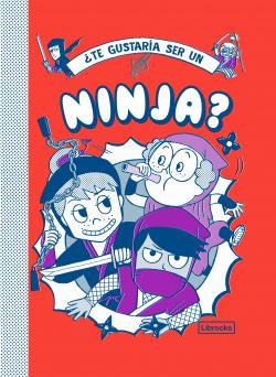 ¿Te gustaría ser un ninja?