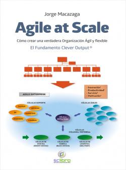 AGILE AT SCALE. Cómo crear una verdadera organización ágil y flexible