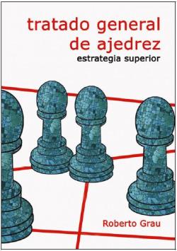 TRATADO GENERAL DE AJEDREZ IV. ESTRATEGIA SUPERIOR