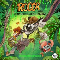 ROGER RATON: EL MISTERIO DE LA VOZ DEL PAPAGAYO