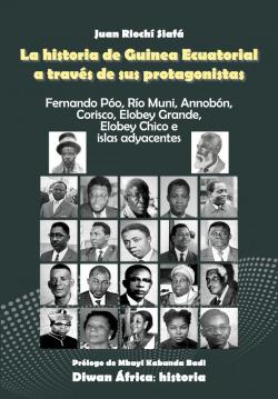 La historia de guinea ecuatorial a través de sus protagonistas